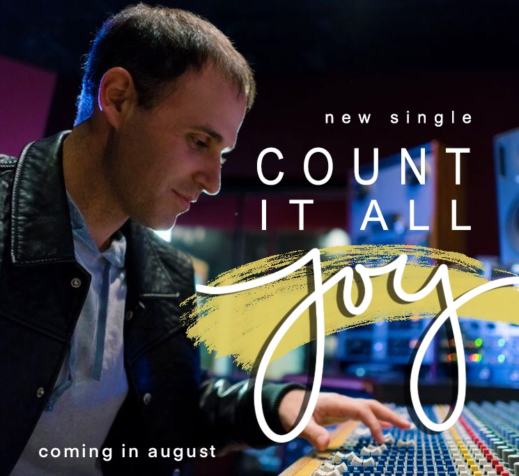 """New single, """"Count it All Joy"""", coming in August."""